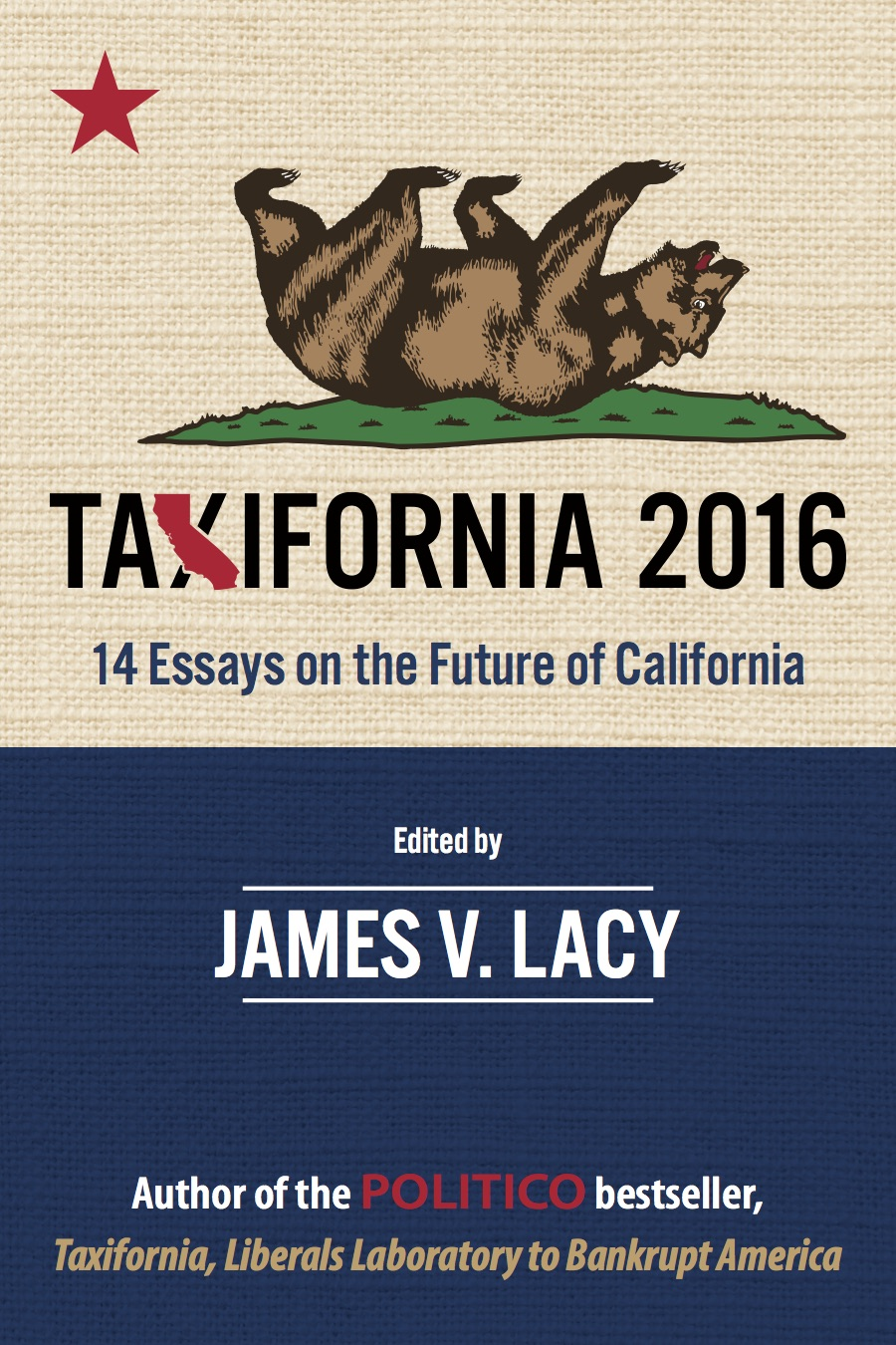 taxifornia essays on the future of california just taxifornia 2016 14 essays on the future of california just released california political review
